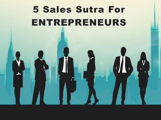 5 Sales Sutra For Entrepreneurs
